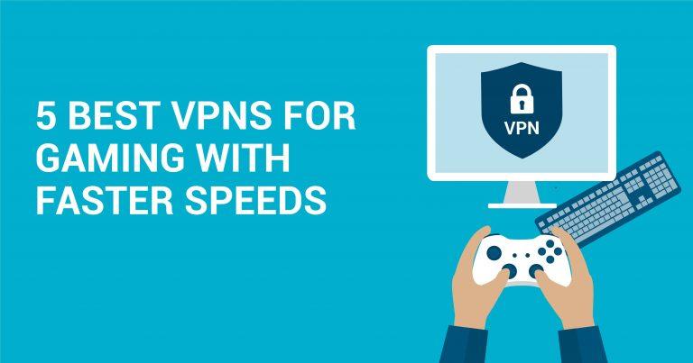 5 най-добри VPN услуги за игри с по-бързи скорости