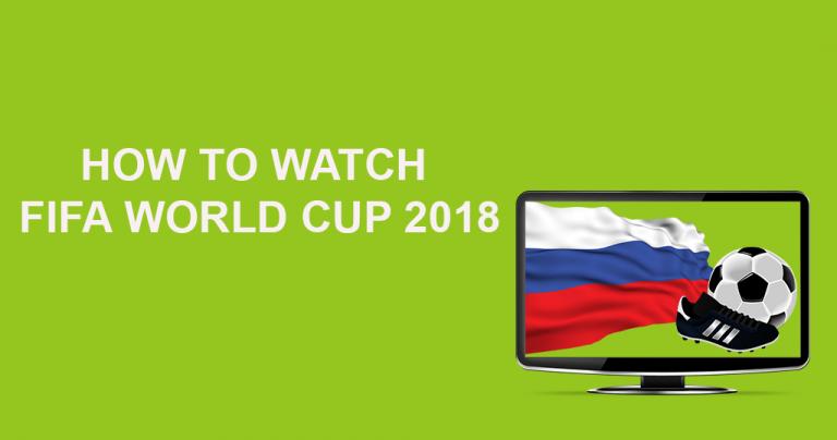 Как да гледате Световното първенство по футбол 2018