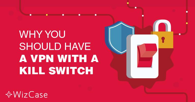 Защо е толкова важно да имаме VPN характеристика авариен ключ?