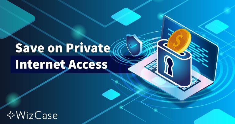Валиден купон Private Internet Access 2021: Спестете до 77%