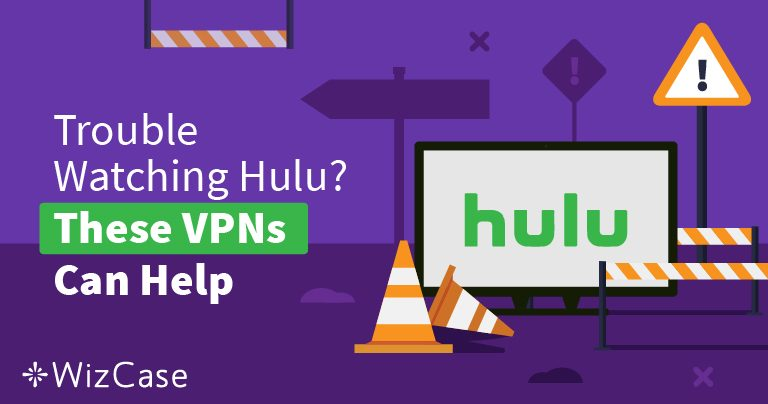 Най- добрите VPN- мрежи през 2019 за Hulu – Бъдете една крачка напред & Гледайте безопасно!