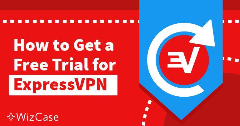Вземете 30-дневен безплатен пробен период за ExpressVPN– ето как