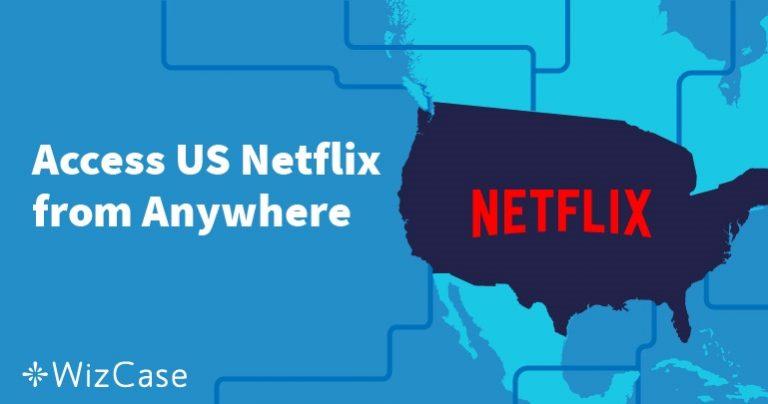 Как да гледате американския Netflix от България през 2021 г.