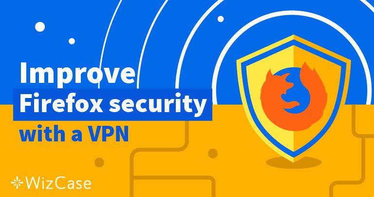 5 най-добри VPN услуги за ползване с Firefox