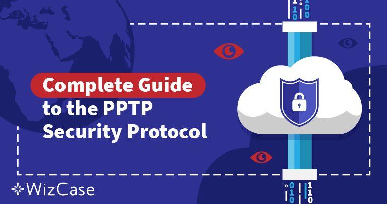 VPN протоколите за защита обяснени: да разберем PPTP