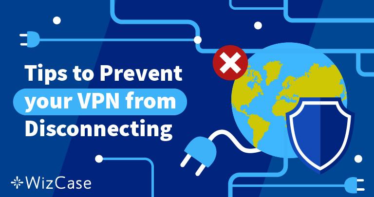 VPN мрежата ви продължава ли да се разпада? Ето решението (100% работещо) Wizcase