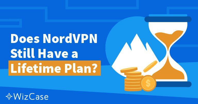 Доживотният план на NordVPN: Къде изчезна той и защо няма да ви липсва