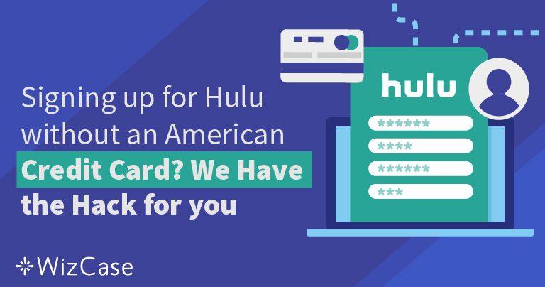 Как да се абонирате за Hulu без американска кредитна карта