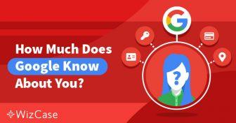 Управлявайте Поверителността си: Какво Знае Google за Вас и Какво Можете да Направите Wizcase