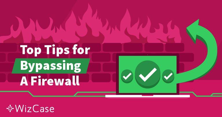 Какво е Защитна Стена и Как Може VPN да я Заобиколи? Wizcase