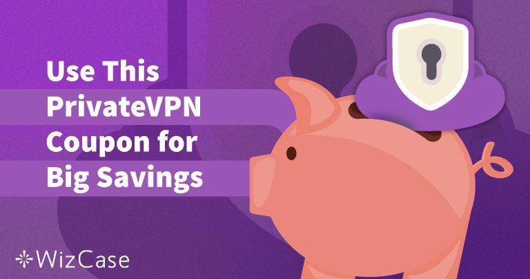 Валиден купон за PrivateVPN за 2021 г.: Спестете до 65% днес