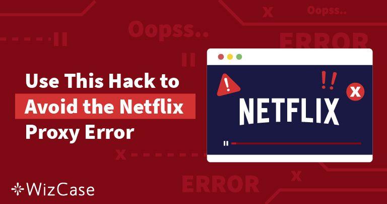 M7111-5059 Прокси грешката на Netflix: как да я решим