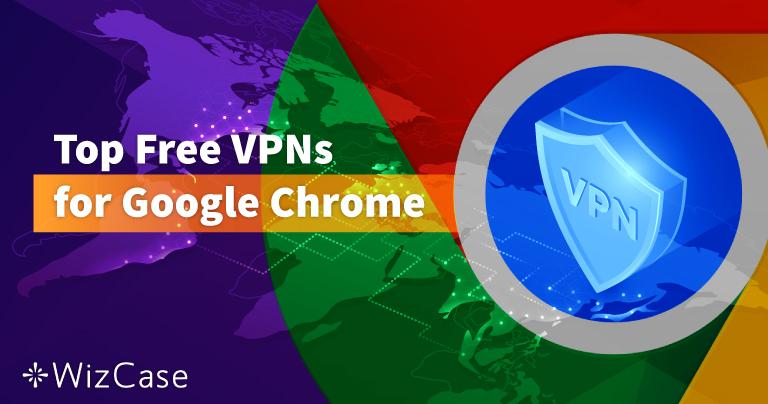 Топ 6 безплатни VPN за Google Chrome