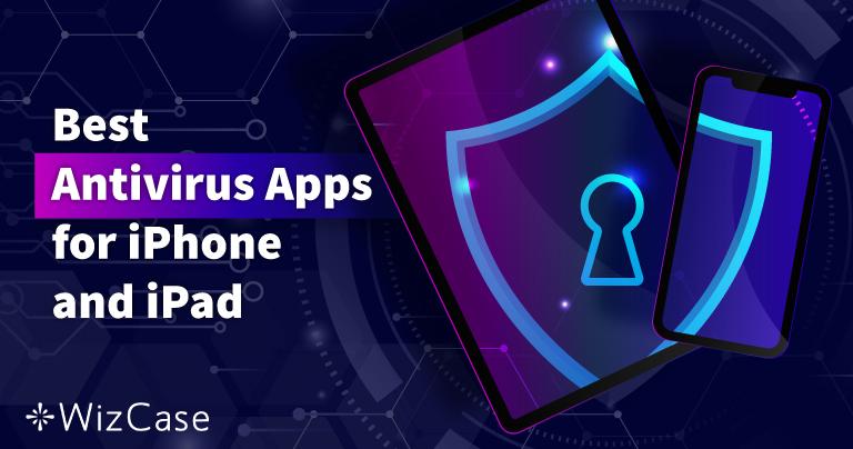 Топ 5 най-добър iOS антивирус за iPhone и iPad (Актуализирани за 2021)