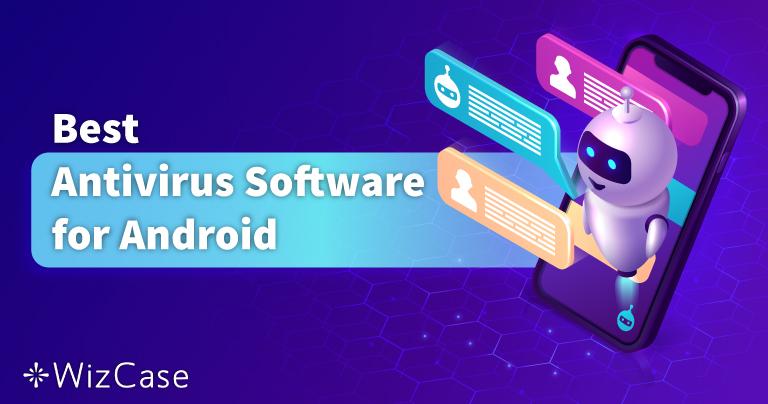 5 топ антивирусни програми за Андроид (2021)